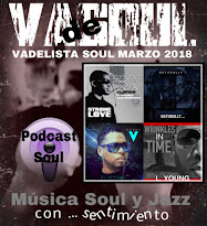 VADELISTA SOUL MARZO 2018  PODCAST Nº 82