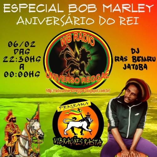 aniversário do Rei, Bob Marley, que faria 72 anos.