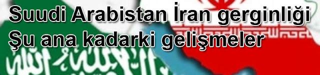 Suudi Arabistan İran gerginliği | Şu ana kadarki gelişmeler