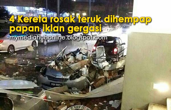 Bila 4 Kereta Rosak Teruk Dihempap Papan Iklan Gergasi 8 Foto Gambar