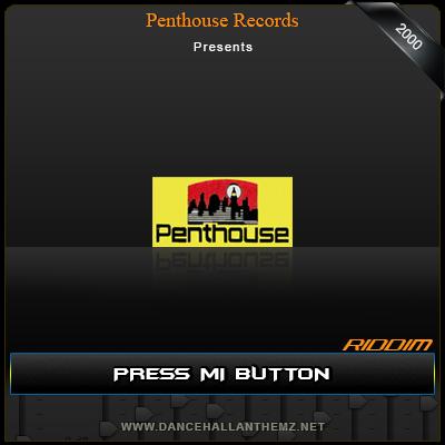 Press Mi Button Riddim