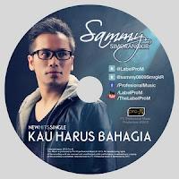 Sammy Simorangkir – Kau Harus Bahagia