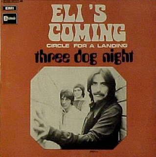 Eli's Coming - Three Dog Night