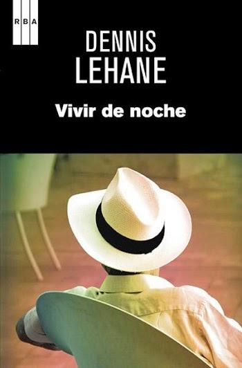 Vivir de noche Dennis Lehane