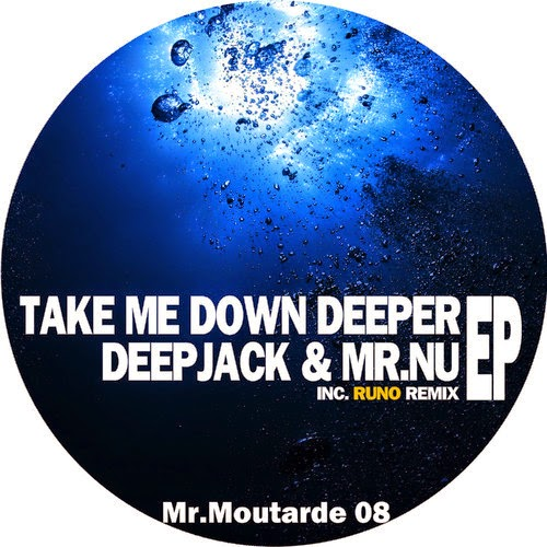 Deepjack & Mr.Nu - Take Me Down Deeper