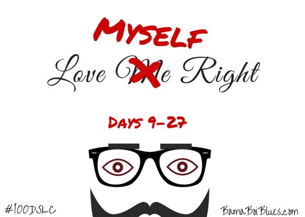 100 Days Self Love Challenge: Days 9 - 27