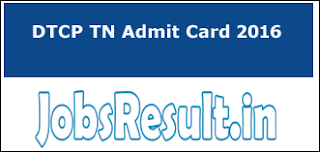 DTCP TN Admit Card 2016