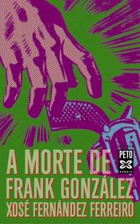 A Morte de Frank González - Xosé Fernández Ferreiro