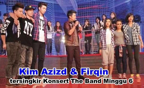 Firqin & Kim Azizd Tersingkir Konsert The Band Minggu 6