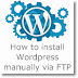 How to install Wordpress manually with Ftp