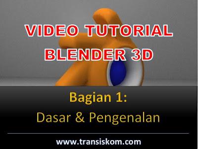 Video Tutorial Blender 3D Bagian 1: Dasar & Pengenalan