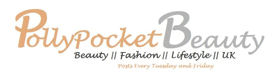 PollyPocket || Beauty | Fashion | Lifestyle | UK