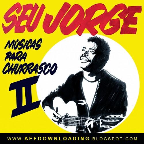 Seu Jorge – Músicas Para Churrasco – Vol. 2 – 2015