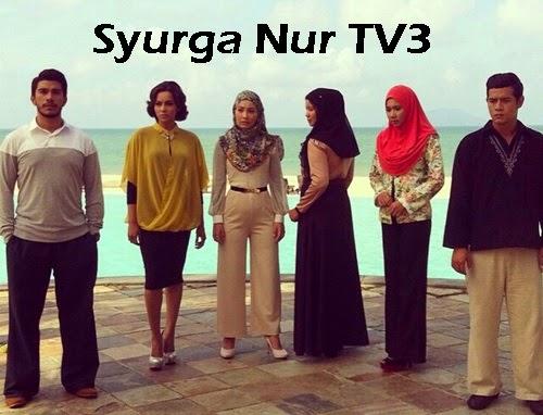 Drama Syurga Nur TV3 Slot Akasia, sinopsis drama Syurga Nur TV3, review drama Syurga Nur TV3, pelakon dan gambar drama Syurga Nur TV3, drama tv bulan ramadhan 2015, rancangan program tv bulan puasa 2015