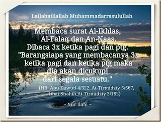 9 waktu yang dianjurkan membaca surat AL-IKHLAS, AL-FALAQ dan AN-NAAS