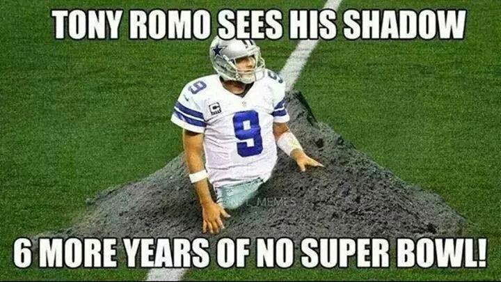 tony romo sees his shadow 6 more years of no super bowl!