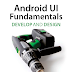 Android UI Fundamentals for Development and Design