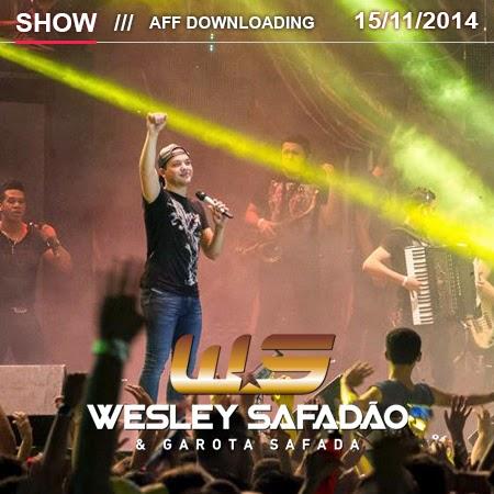 Wesley Safadão & Garota Safada - Petrolina - PE - 15.11.2014