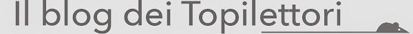 Il Blog dei Topilettori