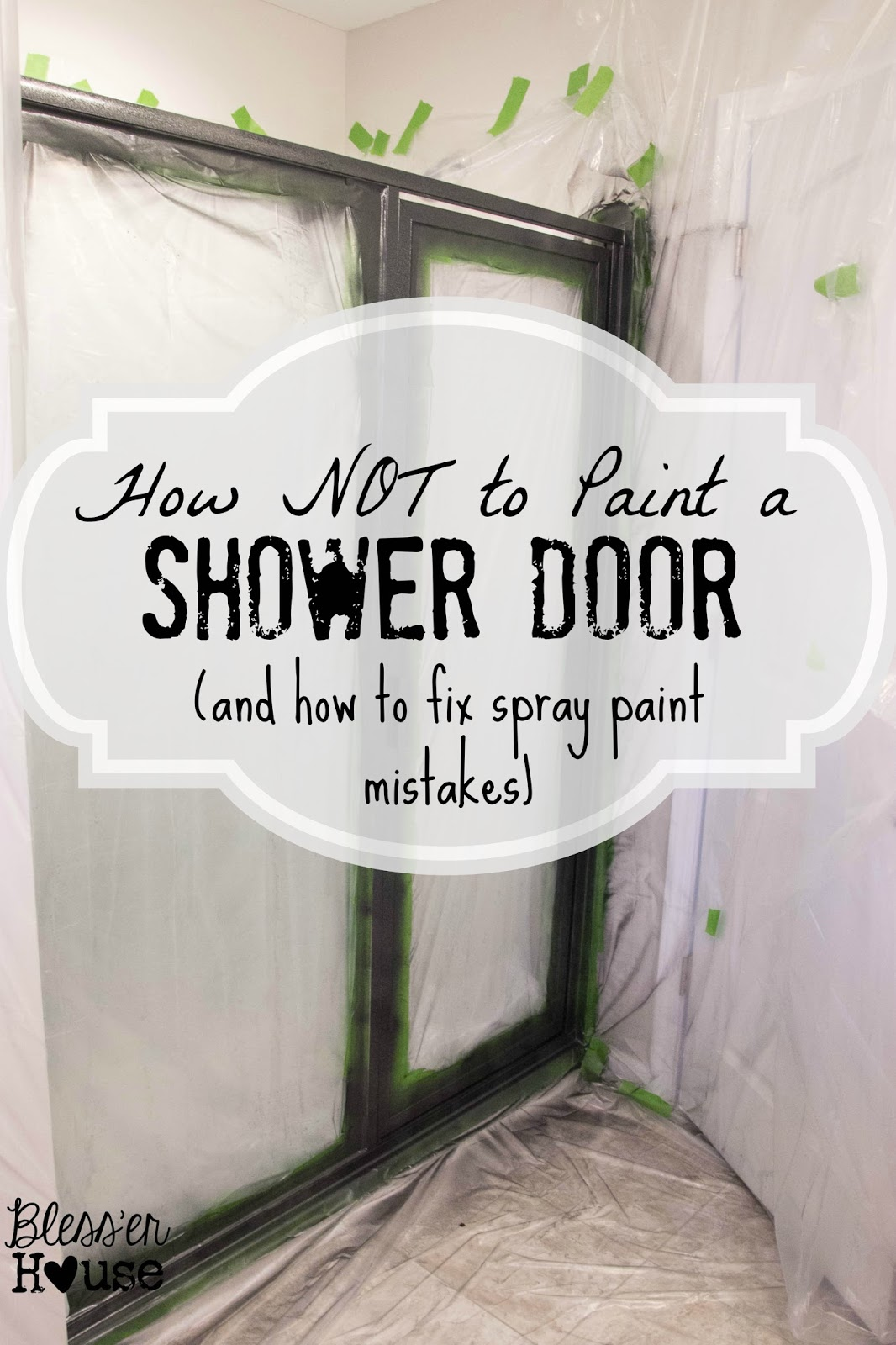 How NOT to Paint a Shower Door And How to Fix Spray Paint Mistakes