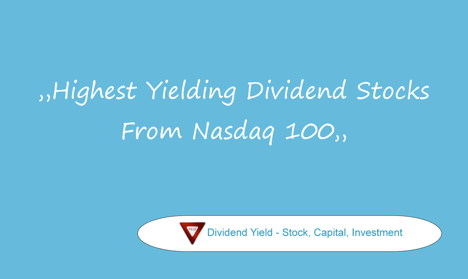 Dividend yield stock capital investment highest yielding around half of the index members pay a dividend and of them has a high yield of more than 5 percent attached is a list of the highest yielding top 20 buycottarizona Gallery