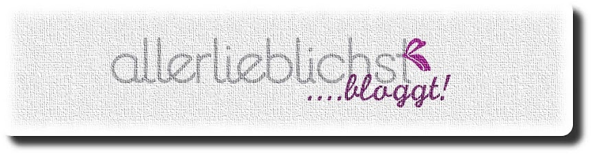 allerlieblichst bloggt.......