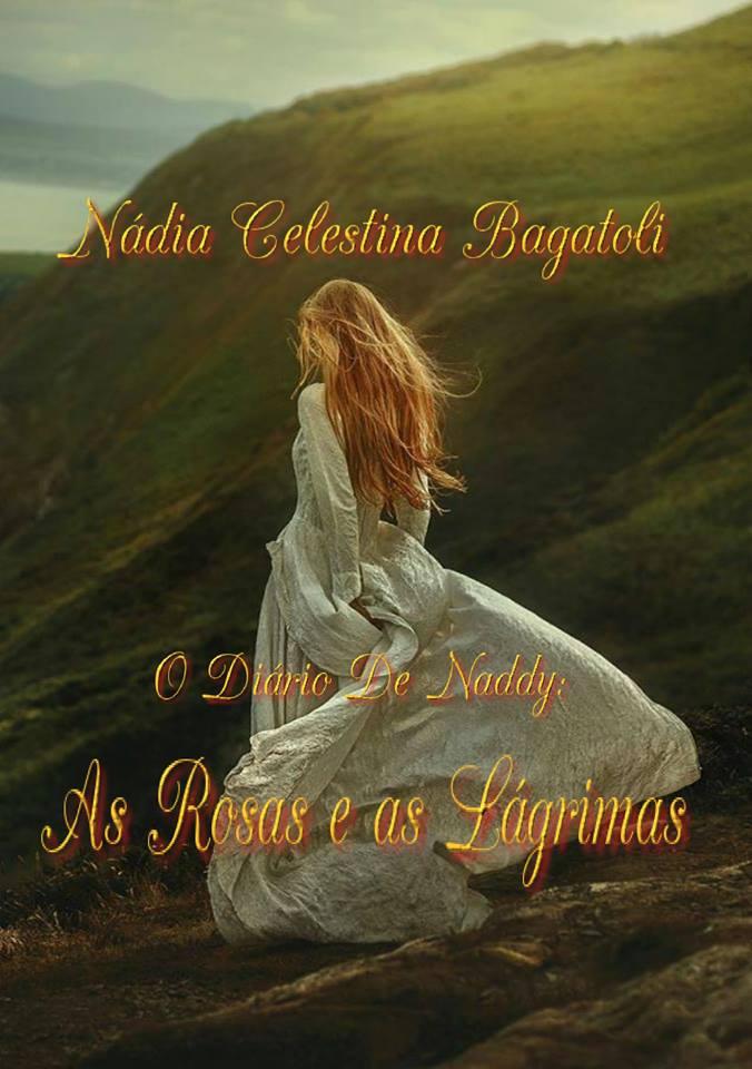 Lançamento do Terceiro Livro de Romance O Diário de Naddy --- As Rosas e as Lágrimas