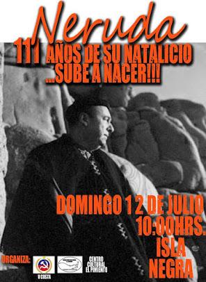 NERUDA 111 AÑOS  DE SU NATALICIO