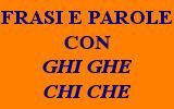 PAROLE CON GHI GHE CHI CHE