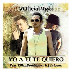 Maki - Yo a Ti Te Quiero (feat. Kilian Domínguez & J. Orleans)