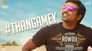 Naanum Rowdy Dhaan – Thangamey _ Lyric Video _ Anirudh _ Vijay Sethupathi _ Vignesh Shivan