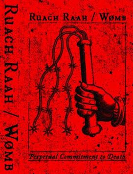 "Ruach Raah/Wømb  - ""Perpetual Commitment to Death"""