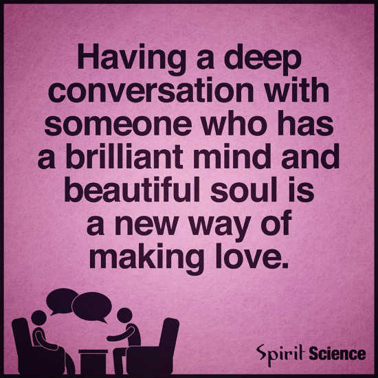 Making Love Quotes Pictures | Having A Deep Conversation With Someone Who Has A Brilliant Mind And