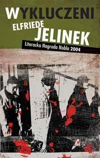 "Elfriede Jelinek ""Wykluczeni"""