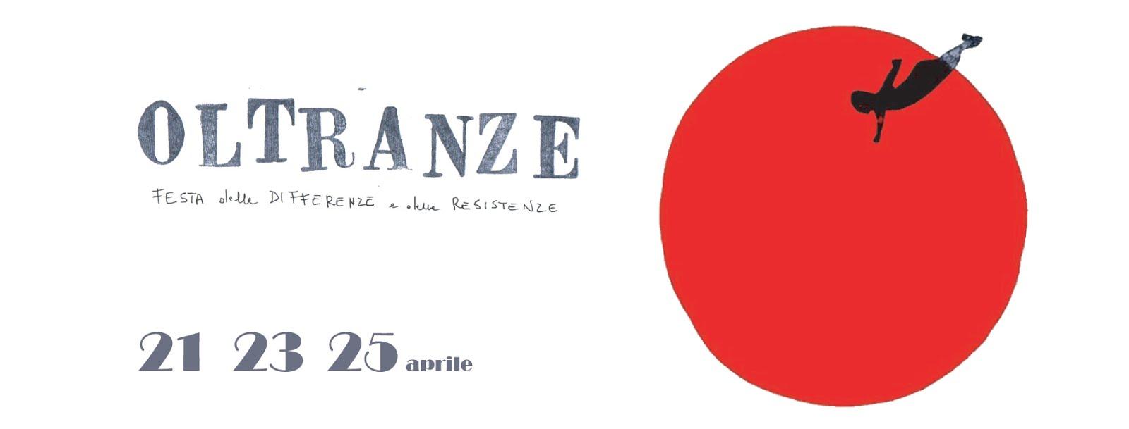 OLTRANZE - Feste delle differenze e delle resistenze