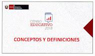 CAPACITACION CENSO EDUCATIVO 2018 CONCEPTOS Y DEFINICIONES