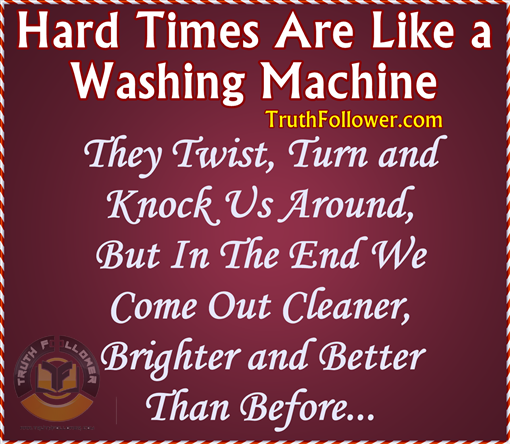 Hard Times Are Like A Washing Machine Difficult Uplifting Quotes
