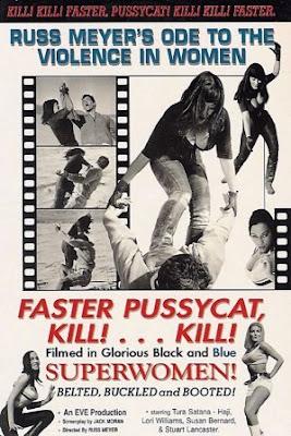 Faster, Pussycat! Kill! Kill! (1965).