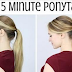 5 Minute To Perfect Ponytail Hairstyle