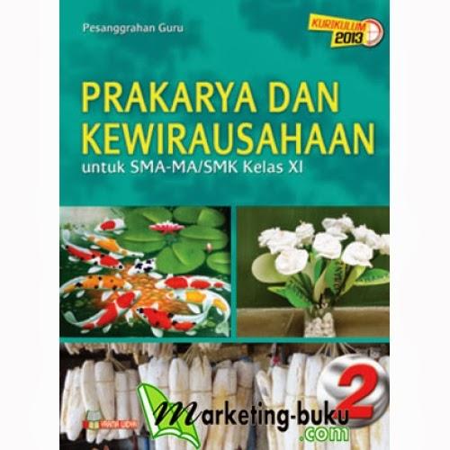 http://marketing-buku.com/prakarya-dan-kewirausahaan-kelas-xi-sma-ma-smk-kelompok-wajib-kurikulum-2013