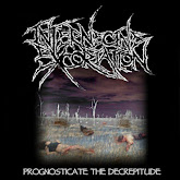 "INTERNECINE EXCORIATION - ""Prognosticate the Decrepitude"" (Démo, 2006)"