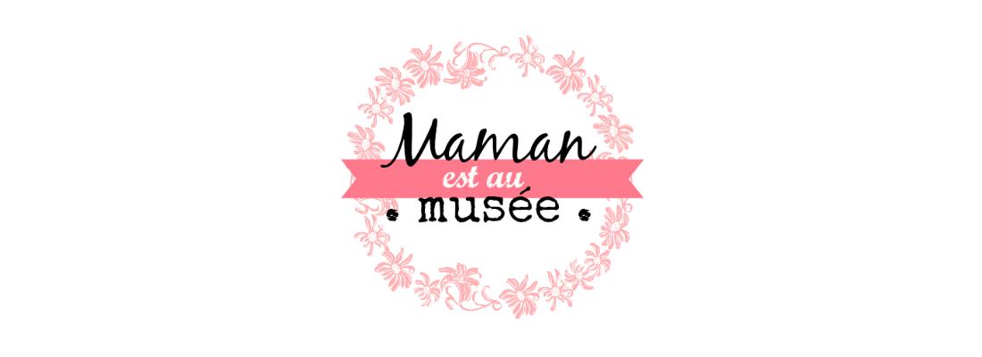Maman est au musée