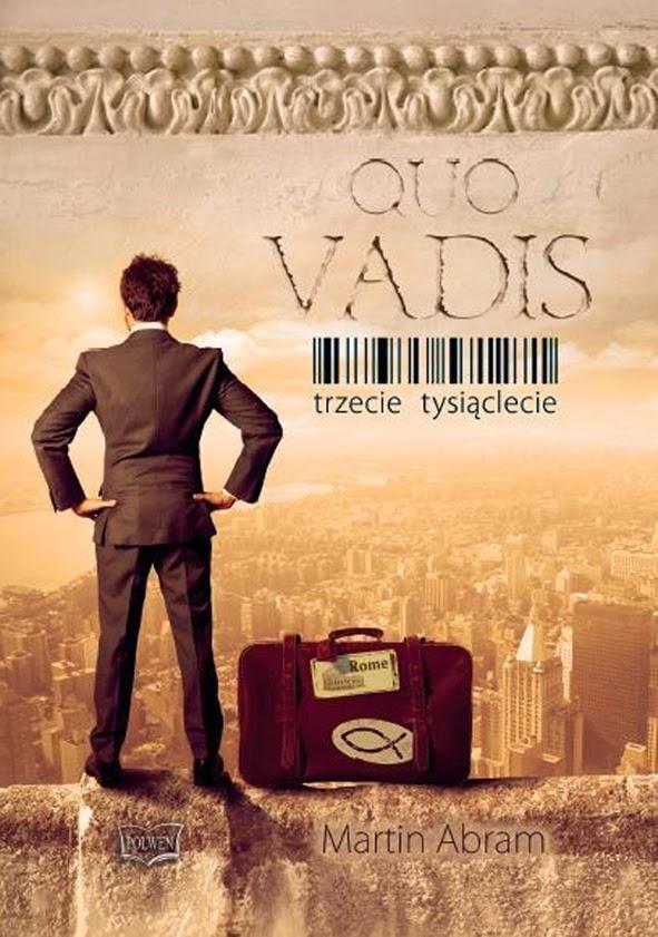 Quo Vadis. Trzecie tysiąclecie - Martin Abram