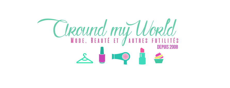 Around My World | Blog Mode-Beauté Nancy