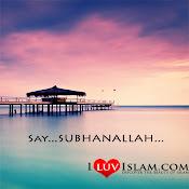 say...SUBHANALLAH