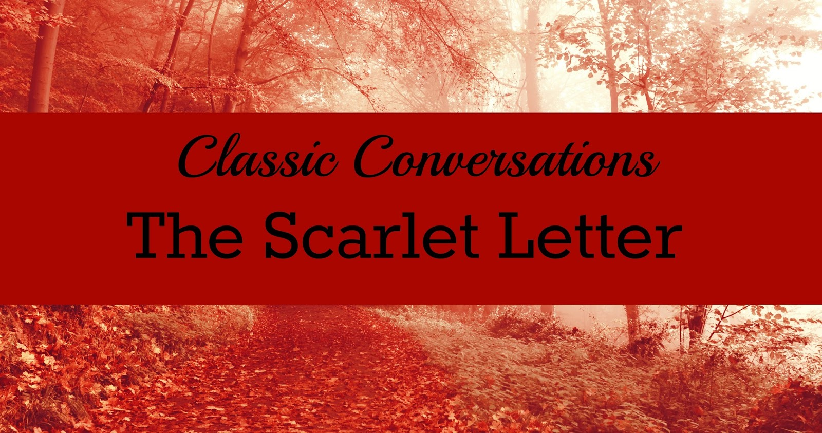 crazy for ya classic conversations the scarlet letter by the scarlet letter discussion