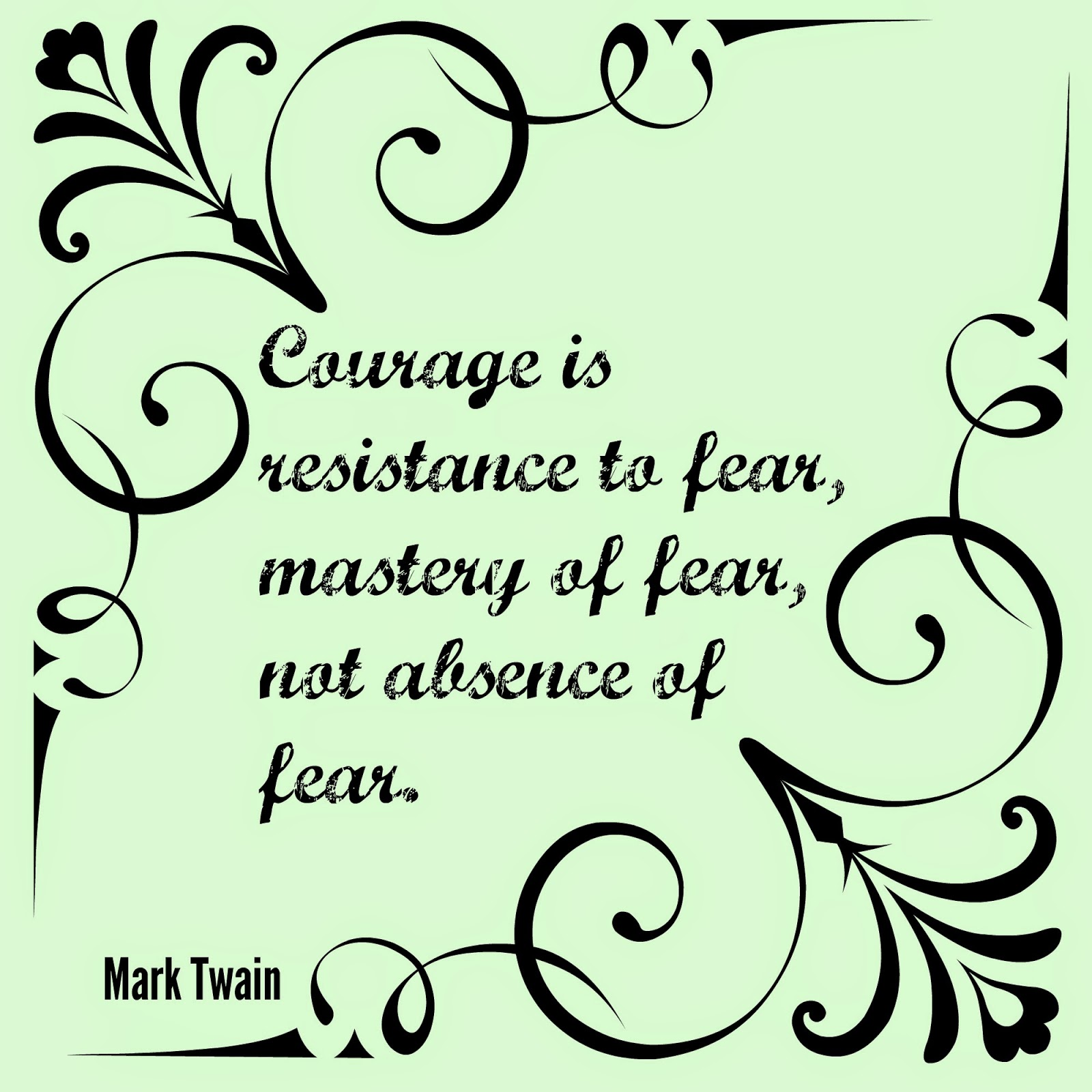 Mastery of Fear Mark Twain quote