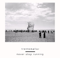 Trentemøller. Never Stop Running