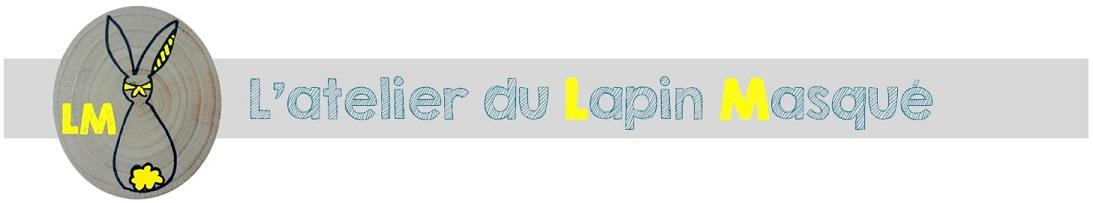 L'atelier du Lapin Masqué