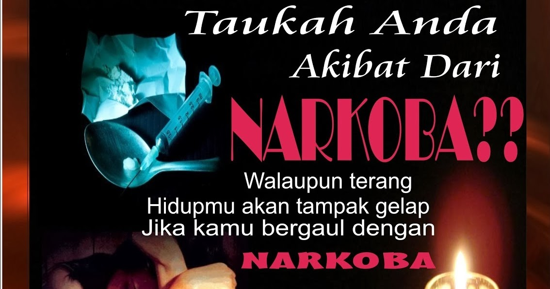 Kumpulan Poster Narkoba - DAMPAK BAHAYA NARKOBA